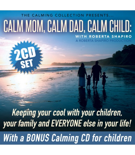 Calm Mom, Calm Dad, Calm Child - 2 disc set - DIGITAL DOWNLOAD