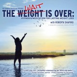 The Weight is Over - Hypnosis/Meditation for Lasting Weight Loss - DIGITAL DOWNLOAD